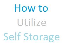 How To Utilize Self Storage