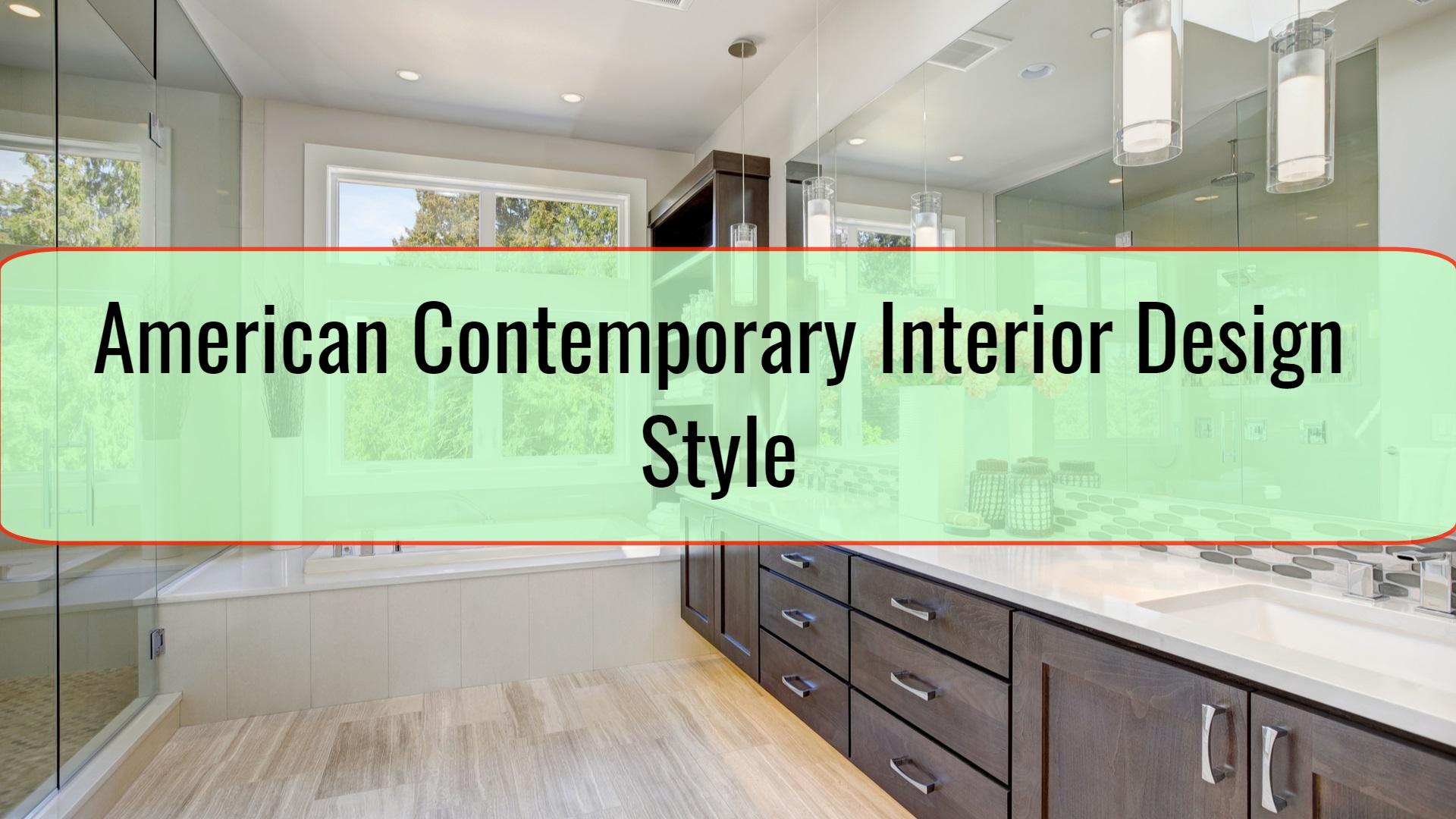 American Contemporary Interior Design Style
