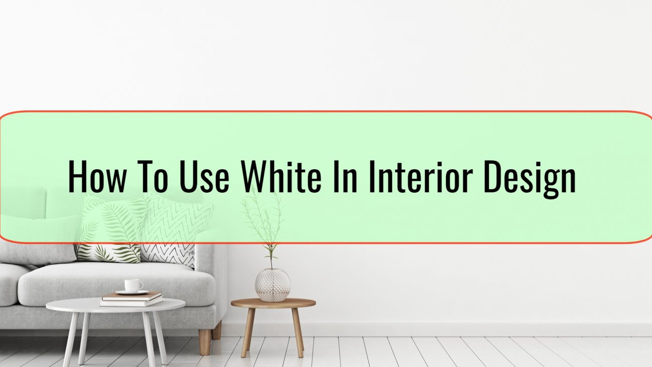 How To Use White In Interior Design