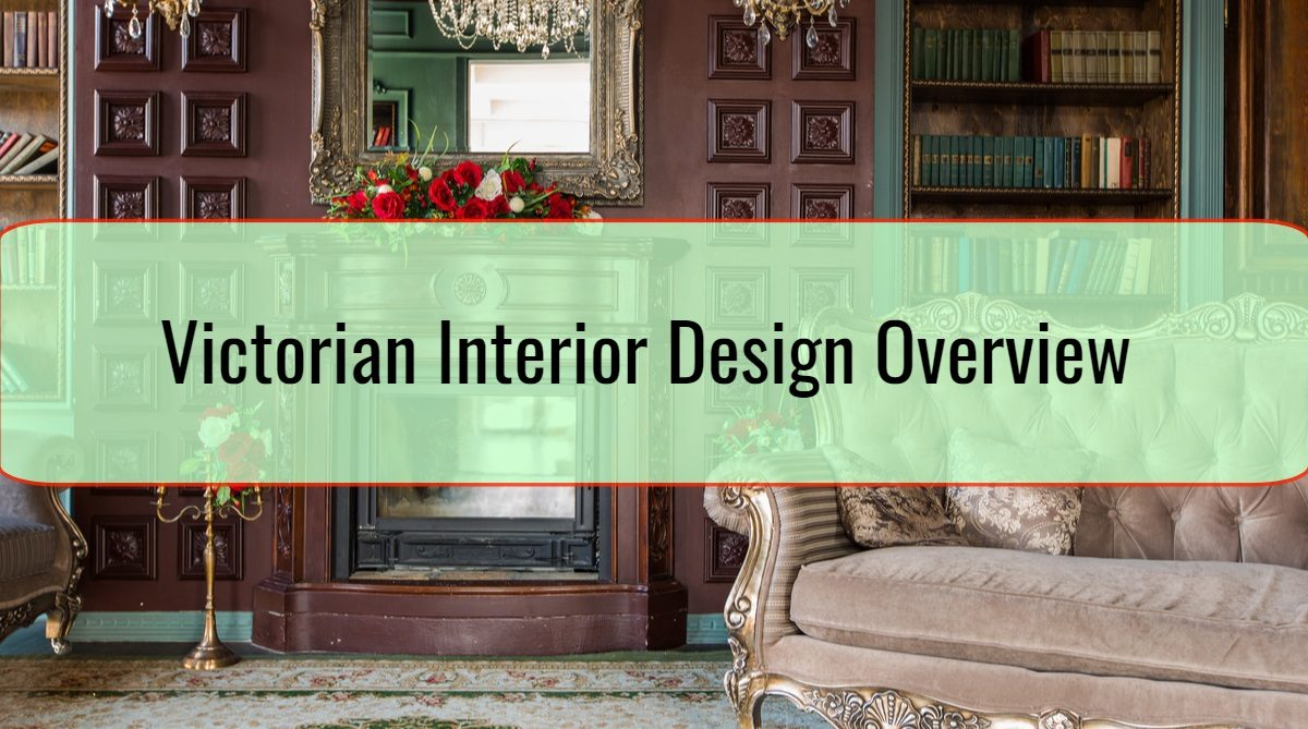 Victorian Interior Design Overview