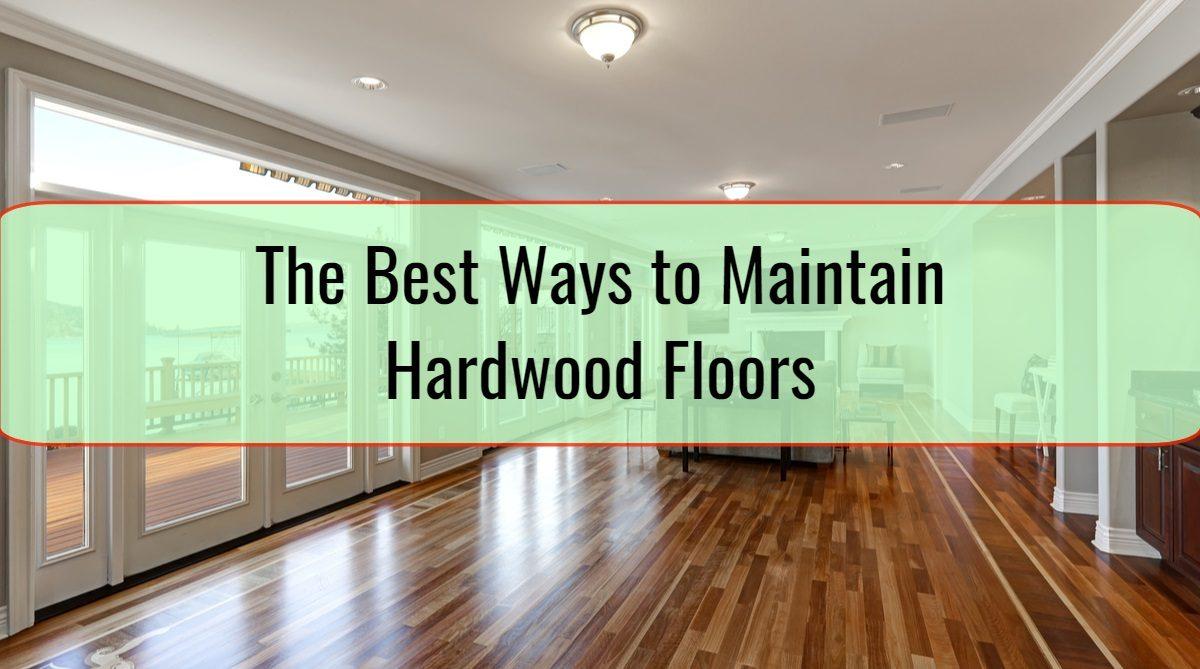 The Best Ways to Maintain Hardwood Floors