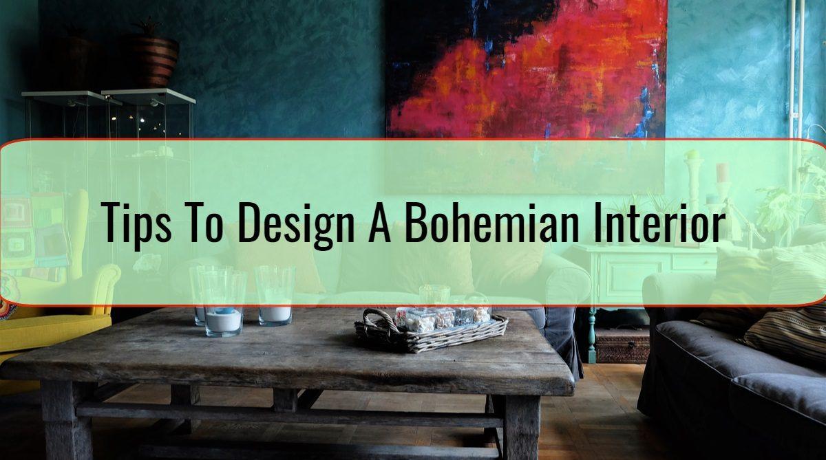 Tips To Design A Bohemian Interior