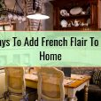 6 Ways To Add French Flair To Your Home
