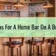 4 Ideas For A Home Bar On A Budget