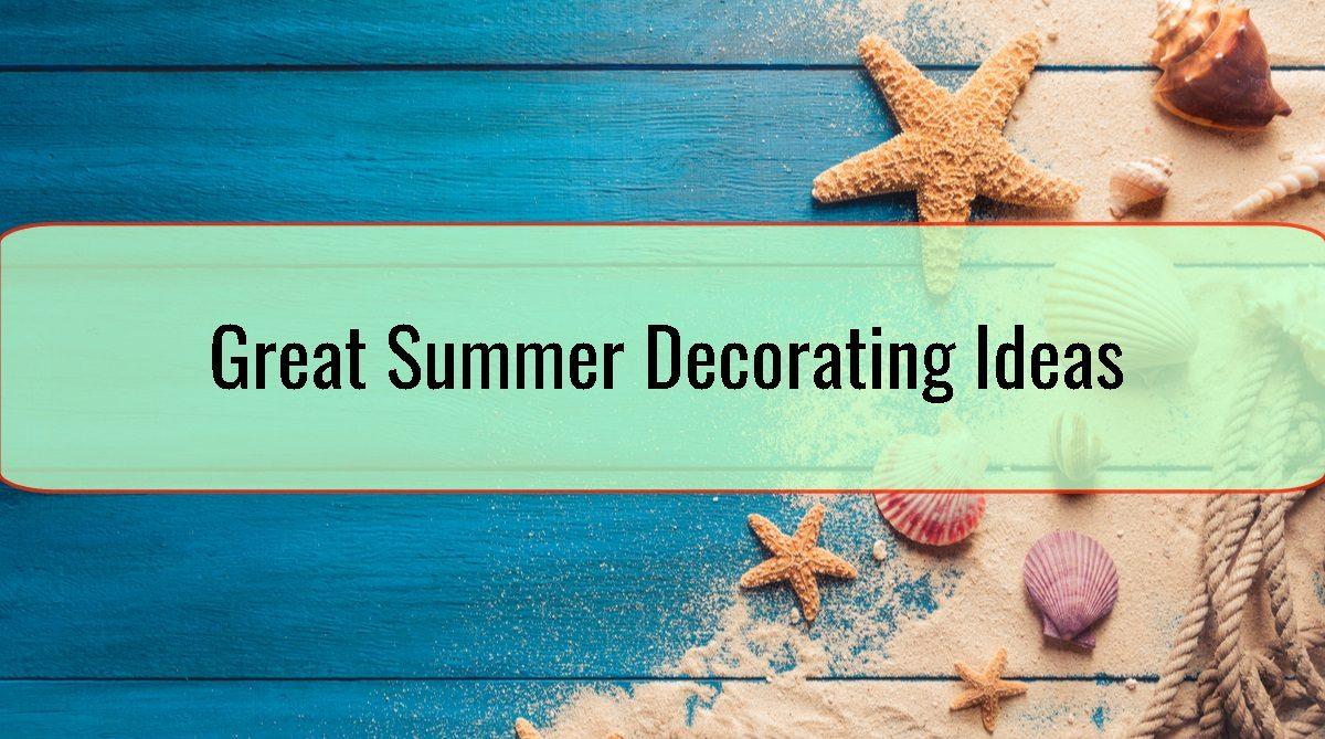 Great Summer Decorating Ideas