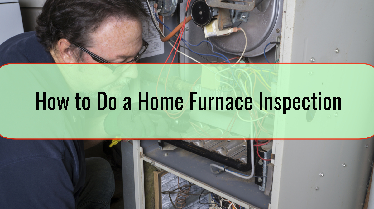 How to Do a Home Furnace Inspection