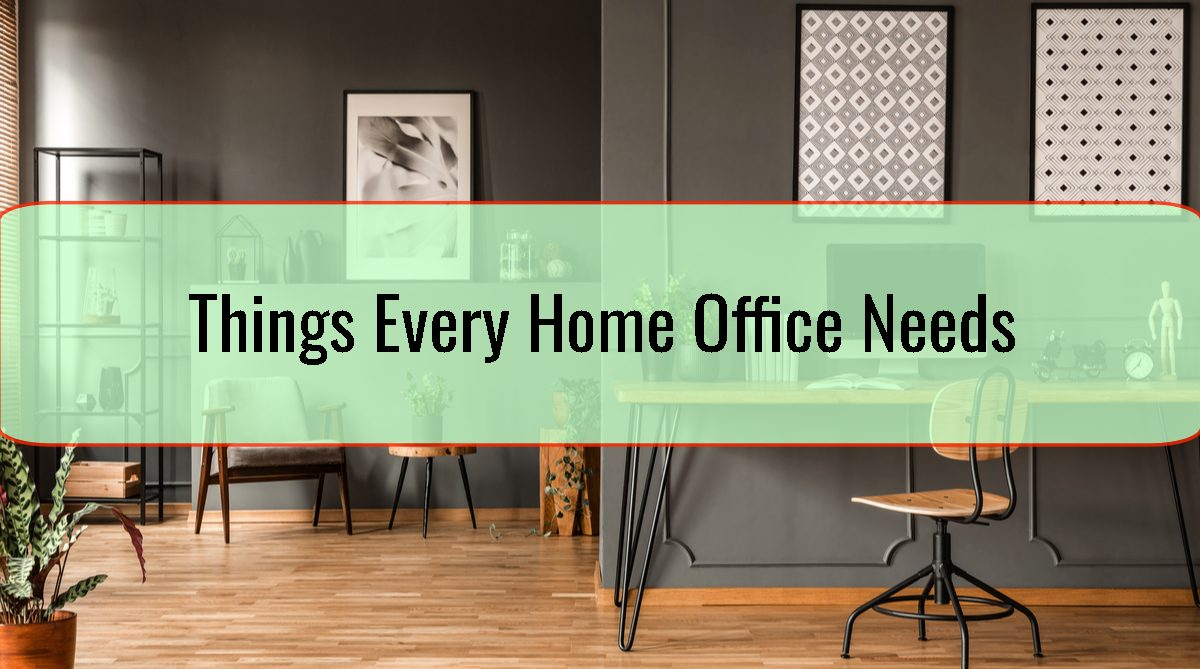 Things Every Home Office Needs