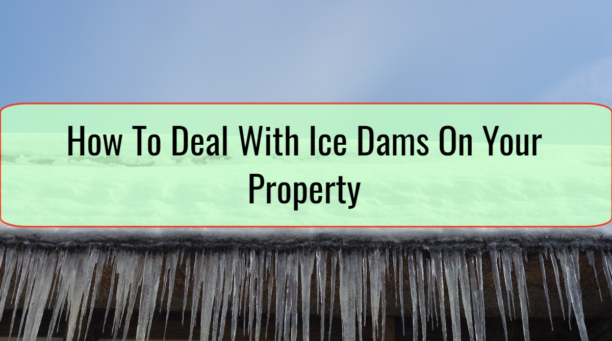How To Deal With Ice Dams On Your Property
